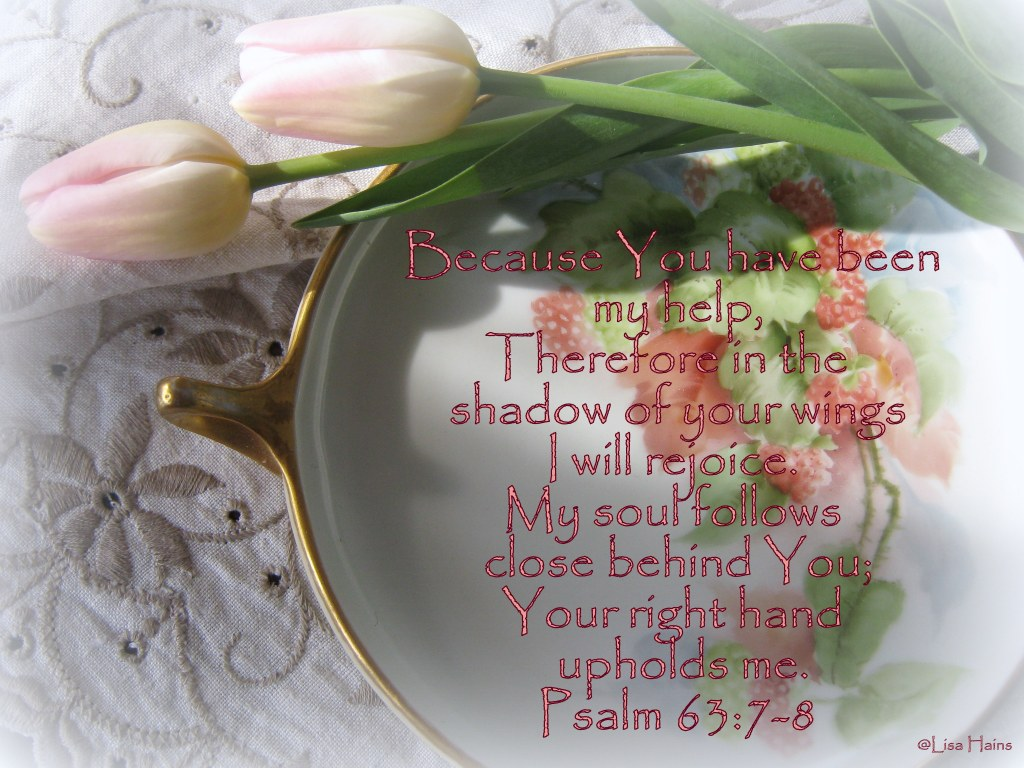 edited plate and tulips Psalm 63 7-8